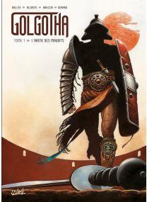 Golgotha T01 - L'arène des maudits - Soleil