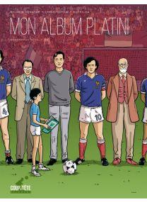 Mon album Platini - Génération Séville 1982 - Delcourt