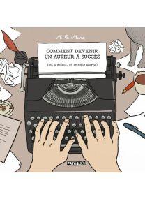 Comment devenir un auteur à succès - (ou, à défaut, un critique acerbe) - Delcourt