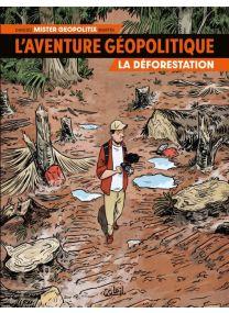 L'Aventure Géopolitique T01 - La Déforestation - Soleil