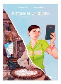 Clés pour comprandre le présent - Histoire de le Réunion -