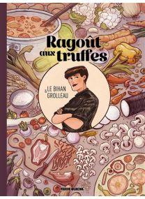 Le Gout Du Feu - Tome 01 - Ragout De Legumes Braises - Fluide Glacial
