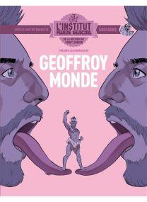 Geoffroy Monde - L'Institut Fluide Glacial - Fluide Glacial