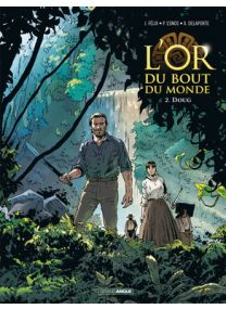 L'Or du bout du monde - Tome 2 - Grand Angle