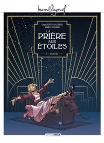 M. Pagnol en BD : Prière aux étoiles (La) - Tome 1 - Grand Angle