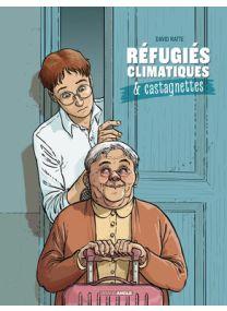 Réfugiés climatiques & castagnettes - Tome 1 - Grand Angle