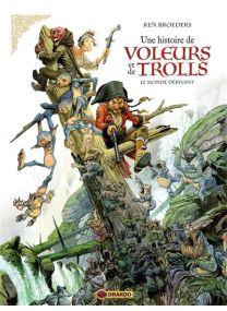 Une histoire de voleurs et de trolls - Le monde dérivant - Une histoire de voleurs et de trolls - vol. 01/3 -