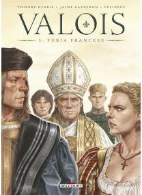 Valois T03 - Furia Francese - Delcourt