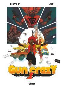 Gun Crazy - Tome 01 - Glénat
