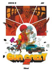 Gun Crazy - Tome 02 - Glénat