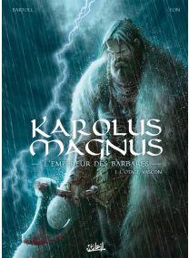 Karolus Magnus, l'empereur des barbares T01 - L'Otage vascon - Soleil