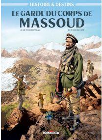 Histoire et Destins - Le Garde du corps de Massoud - Delcourt