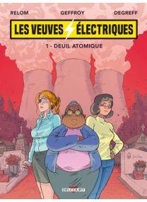 Les Veuves électriques T01 - Deuil atomique - Delcourt