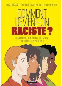 Comment devient-on raciste ? - Casterman