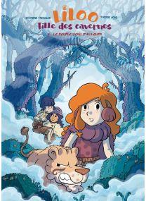 Liloo, fille des cavernes - tome 4 Le peuple venu d'ailleurs -