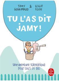 Une aventure scientifique pour tous en BD - Tu l'as dit Jamy ! -