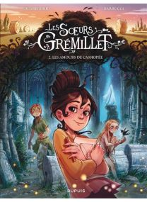 Les sœurs Grémillet - Les amours de Cassiopée - Dupuis