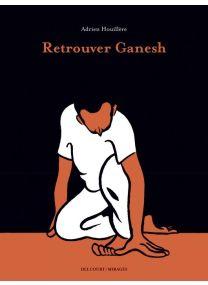 Retrouver Ganesh - Delcourt
