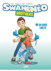 Swan et Néo - Brothers T01 - On vous like ! - Soleil
