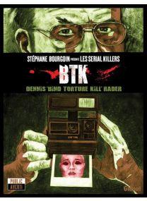 Dennis Bind Torture Kill Rader - Btk - Glénat