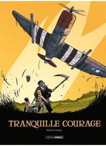 Tranquille courage - intégrale -