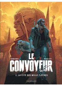 Le Convoyeur, Tome 2 : La Cité des mille flèches - Le Lombard