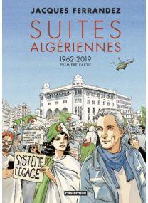 Suites algériennes : Tome 1 - 1962-2019 - Casterman