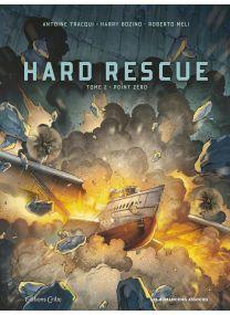 Hard Rescue T2/2 : Point Zéro - Les Humanoïdes Associés