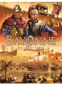Bayonne en BD - Du Castrum à Vauban -