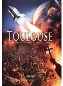 Toulouse en BD - Des guerres de religion à la Cité de l'espace -