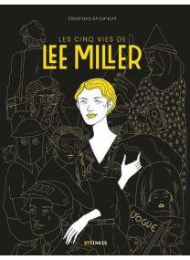 Les Cinq vies de Lee Miller - Steinkis