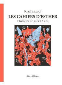 Les Cahiers d'Esther - tome 6 Histoires de mes 15 ans -