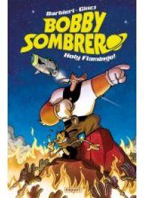 BOBBY SOMBRERO , HOLY FLAMINGO! - Les éditions Paquet