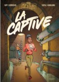 Urbex - Pep et Djou fouineurs de mémoire - LA CAPTIVE - Les éditions Paquet