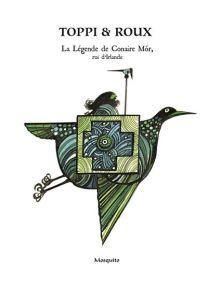 La légende de Conair Mór, roi d Irlande - Mosquito