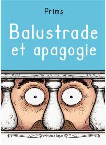 Balustrade et Apagogie - Lapin
