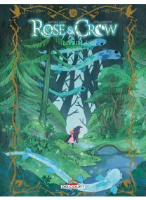 Rose and Crow T01 - Livre I - Delcourt
