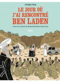 Le Jour où j'ai rencontré Ben Laden T01 - De Vénissieux à Tora Bora - Delcourt