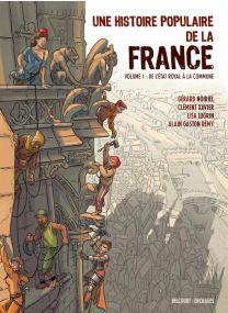 Une Histoire populaire de la France T01 - De l État royal à la Commune - Delcourt