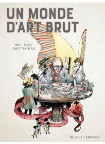 Un monde d'art brut - Delcourt