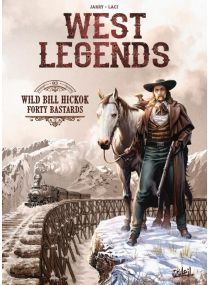 West Legends T05 - Wild Bill Hickok - Forty Bastards - Soleil