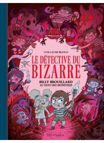 Le Détective du Bizarre T02 - Billy Brouillard au pays des monstres - Soleil