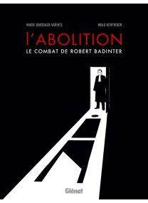 L'abolition, le combat de Robert Badinter NE - Glénat
