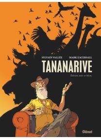 Tananarive - Édition spéciale noir et blanc - Glénat