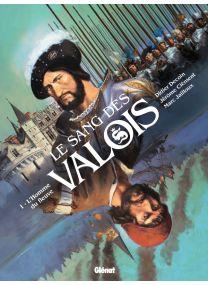 Le Sang des Valois - Tome 01 - Glénat