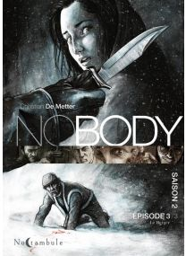 NOBODY Saison 2 Épisode 3 - Soleil