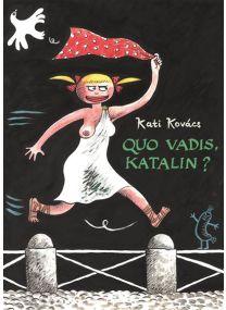Quo vadis, Katalin ? - Rackham