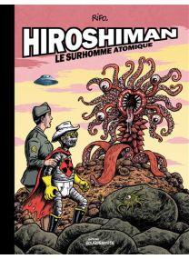 Hiroshiman, le surhomme atomique -