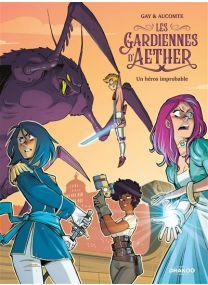 Les Gardiennes d'Aether - Un héros improbable - Les Gardiennes d'Aether - vol. 01/3 -