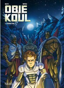 Obie Koul - Résurrection - Obie Koul - Kennes Editions